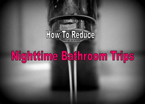 frequent bathroom trips frequent bathroom trips reduce nighttime bathroom trips