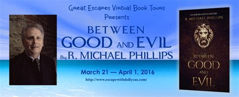causes a dr leclair mystery books between and evil by r michael phillips escape with