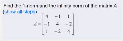 infinity norm find the 1 norm and the infinity norm of the matri