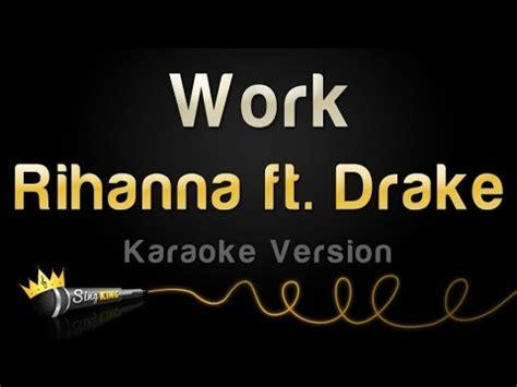 work work lyrics by rihanna and drake rihanna ft drake work karaoke version youtube music