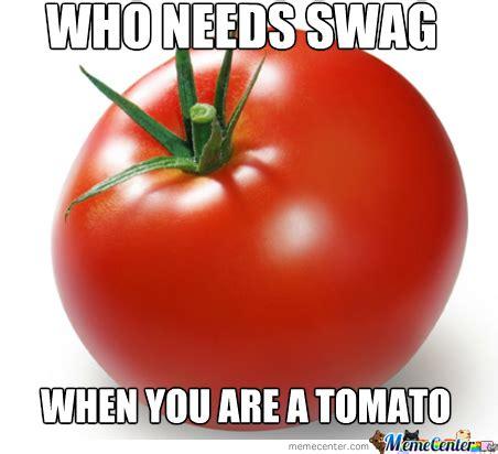 Tomato Meme - tomato by chayce meme center