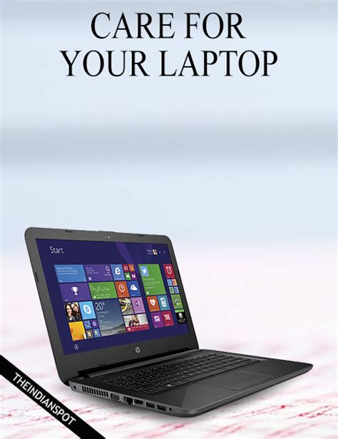 8 Laptop Care Tips You Should Follow by Taking Care Of Your Laptop Theindianspot