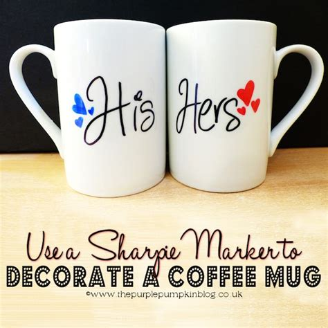 coffee mug ideas 17 best mug ideas on pinterest sharpie mugs diy mug