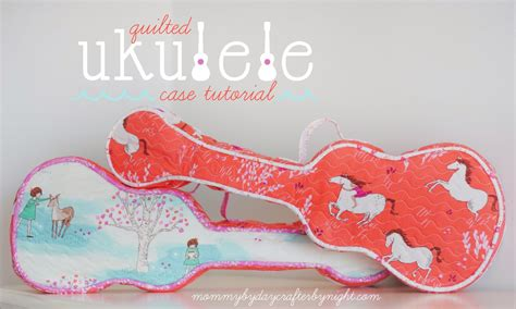 tutorial ukulele quilted ukulele case tutorial by mommy by day crafter