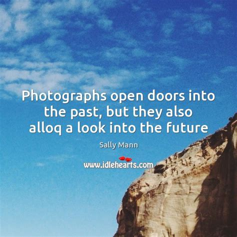 doors into the future photographs open doors into the past but they also alloq