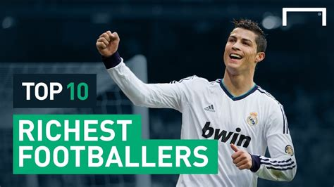 top ten best soccer players in the world top 10 richest soccer players in the world