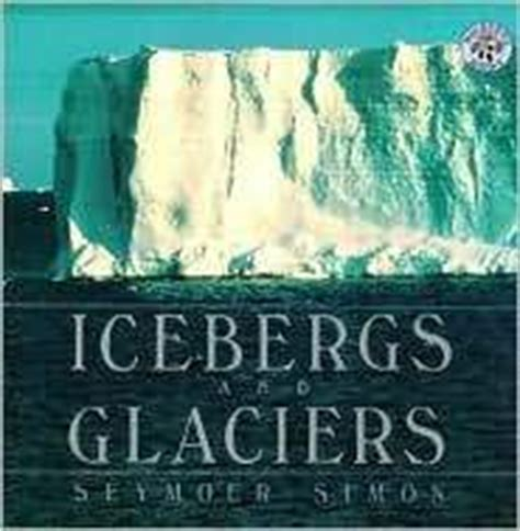 icebergs glaciers revised edition books polar festivals bookshelf polar festivals