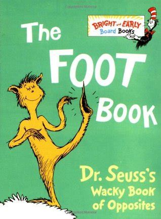 the foot book big bright early board book harvard book store the foot book dr seuss s whacky book of opposites bright and early board books by dr seuss