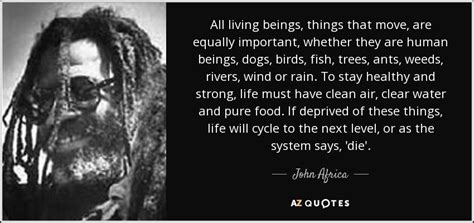 john africa quote  living beings   move  equally important