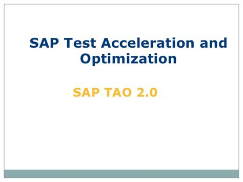 sap tao 2 0 sap erp testing sap testing hp alm training sap tao 2 0 material