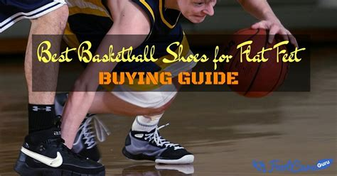 best basketball shoe for flat best basketball shoes for flat reviews buyer s