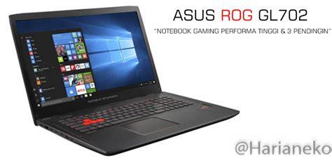Kipas Untuk Laptop Asus asus rog gl702 laptop gaming performa dewa dengan 3 pendingin