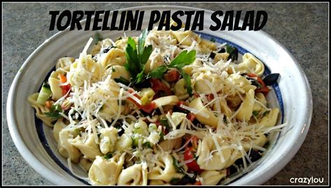 tasty pasta salad crazylou tasty tuesday tortellini pasta salad