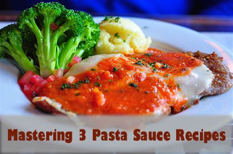 mastering sauces the home cook s guide to new techniques for fresh flavors books mastering three pasta sauce recipes you can make every day