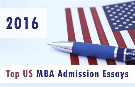 Mba Admission by 2016 Top Us Mba Admission Essays