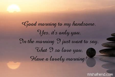 Best Morning Quotes For My Boyfriend by Quotes For Him Quotesgram