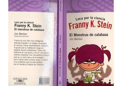 libro la loca de la loca por la ciencia franny k stein el monstruo de calabaza