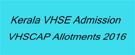 Kerala Mba Admission 2016 by Vhse Plus One Admission 2016 Vhscap Registration