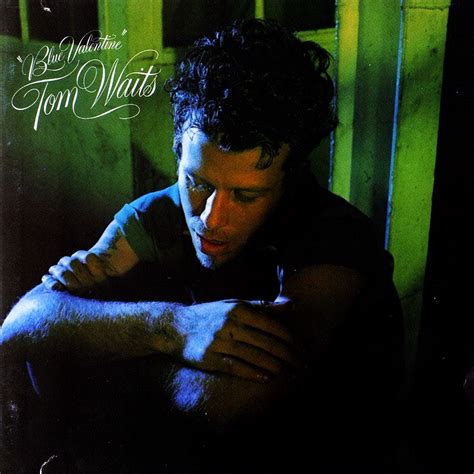 blue lyrics waits tom waits blue valentines lyrics genius lyrics