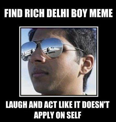 Rich Delhi Boy Meme - what are some funny rich delhi boy memes quora