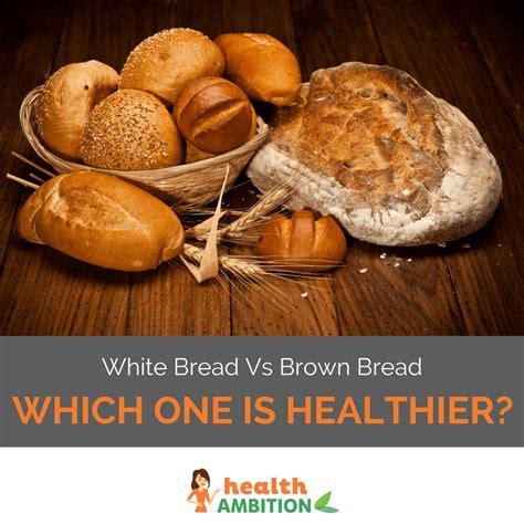 whole grains vs white bread white bread vs wheat bread sugar