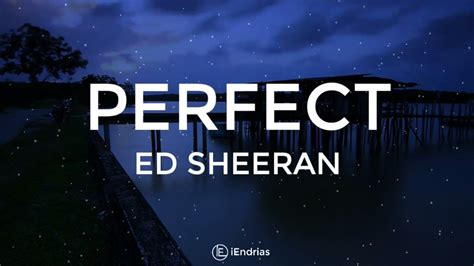 ed sheeran perfect bahasa indonesia ed sheeran perfect lirik terjemahan indonesia youtube
