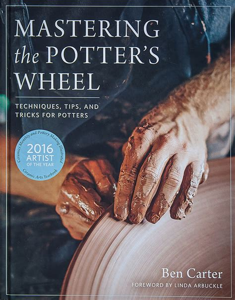 mastering building techniques tips and tricks for slabs coils and more books mastering the potter s wheel by ben book review
