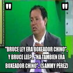 Memes De Sammy - meme personalizado quot quot quot bruce ley era boxeador chino