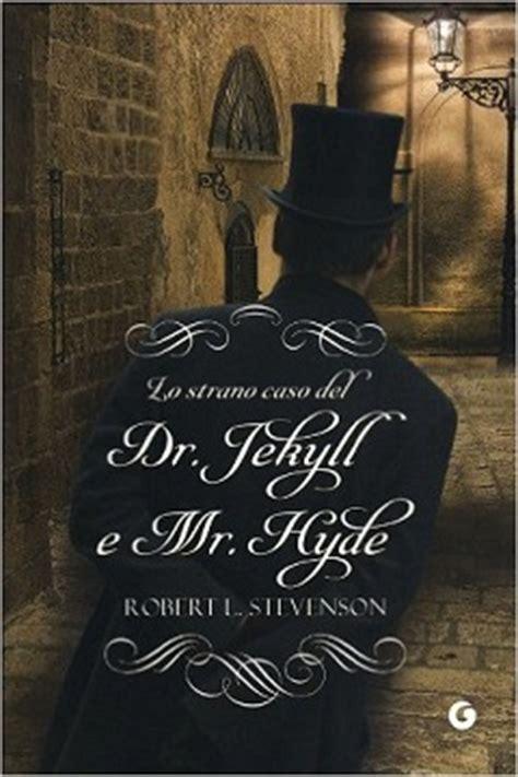 lo strano caso dottor jekyll e mister hyde lo strano caso dottor jekyll e di mr hyde di stevenson