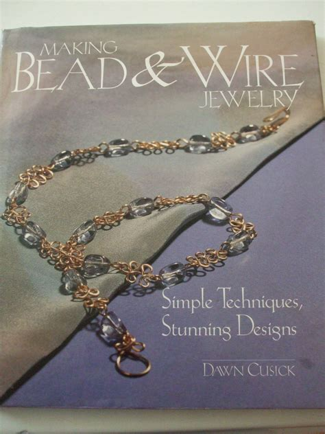 the jewelry makers design book an alchemy of objects making bead wire jewelry book dawn cusick simple