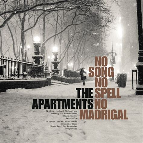 spell appartment the apartments no song no spell no madrigal microcultures differ ant sun burns out