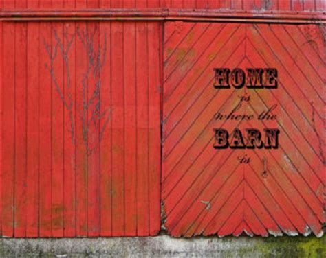 Shed Quote by Barn Quotes Quotesgram