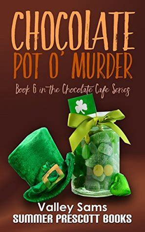 the chocolate the crime solving cousins mysteries books chocolate pot o murder the chocolate cafe series book 6