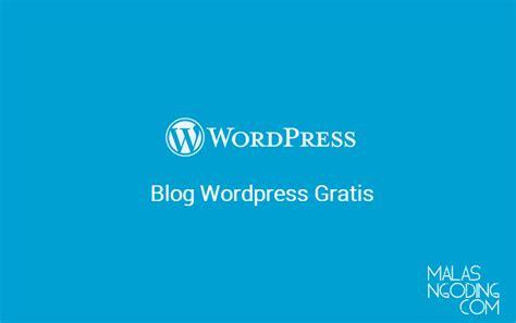 cara mudah membuat blog di wordpress cara membuat blog di wordpress gratis mudah malas ngoding
