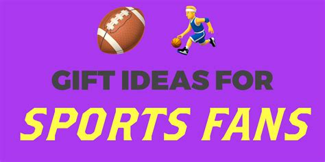 Gift Ideas For Sports Fans