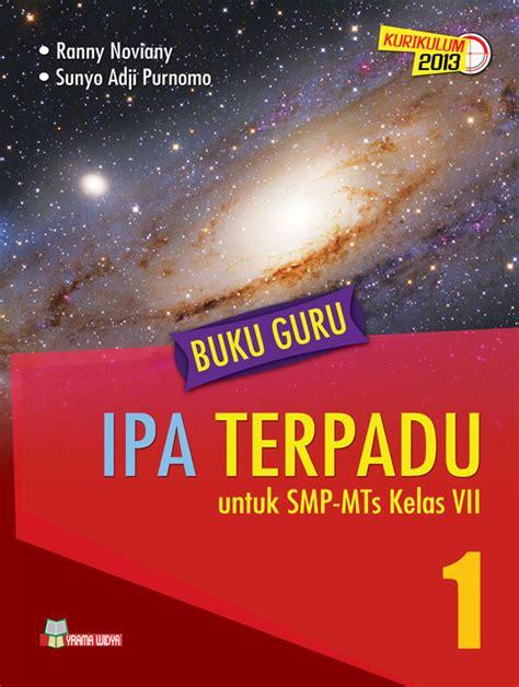Ipa Terpadu Untuk Smp Mts Kelas Vii Jl1 Kurikulum 2013 buku guru ipa terpadu untuk smp kelas vii kurikulum 2013