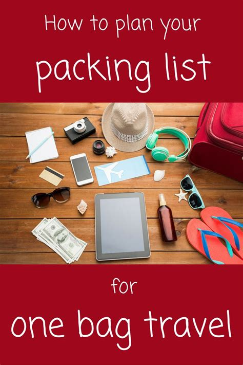 8 Tips To Packing And Travelling Light by How To Plan A Packing List For One Bag Travel Packing