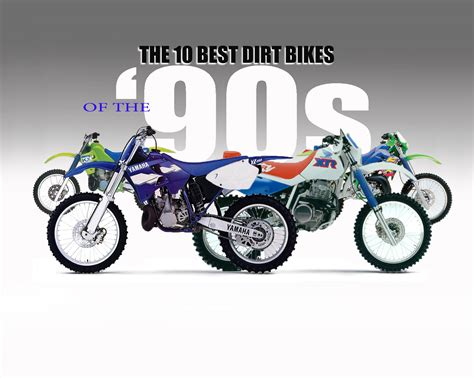 top motocross bikes dirt bike magazine 10 best dirt bikes of the 90s