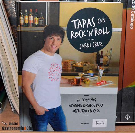tapas con rock n roll de jordi cruz gastronom 237 a c 237 a