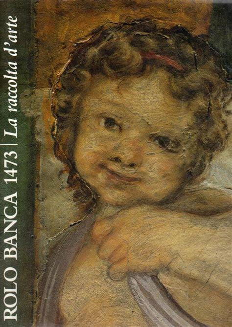 Rolo Banca 1473 by Libreria Della Spada Rolo Banca 1473 La Raccolta D Arte