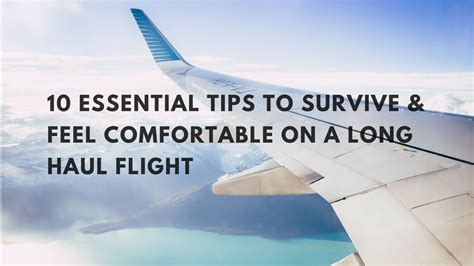 how to be comfortable on long flights 10 essential tips to survive and feel comfortable on a