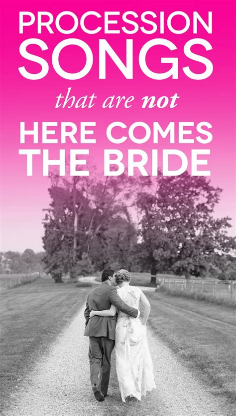 wedding songs walk aisle alternative 25 wedding processional songs that aren t quot here comes the