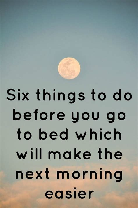 what to do before bed six things to do before you go to bed which will make the