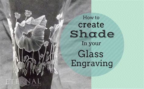 how to make a shade how to create shade in your glass engraving