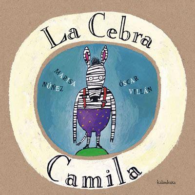 libro la cebra camila descargar el libro la cebra camila gratis pdf epub