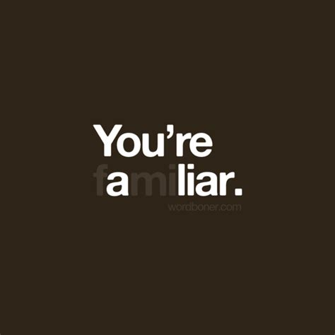 liar s your a liar quotes quotesgram