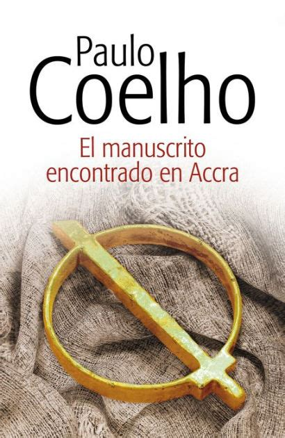 el manuscrito encontrado en el manuscrito encontrado en accra by paulo coelho hardcover barnes noble 174