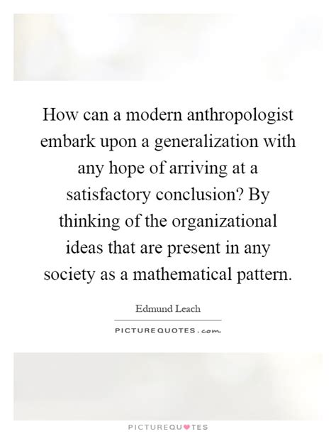 pattern of organization generalization and exle how can a modern anthropologist embark upon a