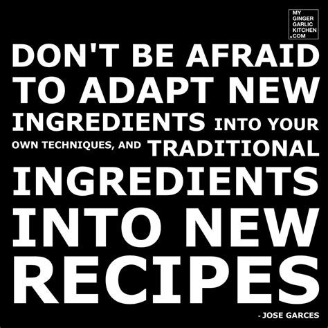Dont Be Afraid To Feel Your Food by Don T Be Afraid To Adapt New Ingredients Into Your Own