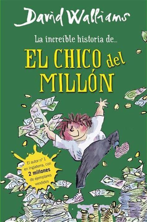 el chico de la la increible historia de el chico del mill 243 n david walliams comprar libro en fnac es